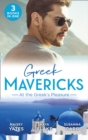 Greek Mavericks: At The Greek's Pleasure: The Greek's Nine-Month Redemption (One Night With Consequences) / A Diamond Deal with the Greek / Illicit Night with the Greek (Mills & Boon M&B) - eBook