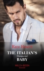 The Italian's Unexpected Baby (Mills & Boon Modern) (Secret Heirs of Billionaires, Book 32) - eBook