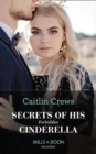 Secrets Of His Forbidden Cinderella (Mills & Boon Modern) (One Night With Consequences, Book 61) - eBook