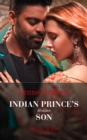 Indian Prince's Hidden Son (Mills & Boon Modern) - eBook