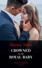 Crowned For My Royal Baby (Mills & Boon Modern) - eBook