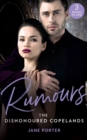 Rumours: The Dishonoured Copelands: The Fallen Greek Bride (The Disgraced Copelands) / His Defiant Desert Queen (The Disgraced Copelands) / Her Sinful Secret (The Disgraced Copelands) (Mills & Boon M& - eBook
