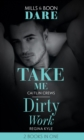 Take Me / Dirty Work: Take Me / Dirty Work (Mills & Boon Dare) - eBook
