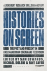 Histories on Screen : The Past and Present in Anglo-American Cinema and Television - eBook