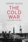 The Cold War : A Military History - eBook
