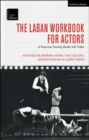 The Laban Workbook for Actors : A Practical Training Guide with Video - Book