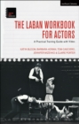 The Laban Workbook for Actors : A Practical Training Guide with Video - eBook
