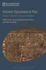 Ancient Egyptians at Play : Board Games Across Borders - Book