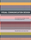 Visual Communication Design : An Introduction to Design Concepts in Everyday Experience - Book