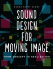 Sound Design for Moving Image : From Concept to Realization - Book