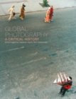 Global Photography : A Critical History - Book