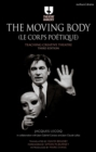 The Moving Body (Le Corps Poetique) : Teaching Creative Theatre - Book