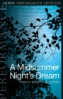 A Midsummer Night's Dream: Arden Performance Editions - Book