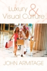 Luxury and Visual Culture - Book