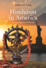 Hinduism in America : A Convergence of Worlds - Book