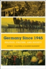 Germany Since 1945 : Politics, Culture, and Society - Book