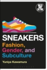 Sneakers : Fashion, Gender, and Subculture - eBook