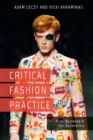 Critical Fashion Practice : From Westwood to Van Beirendonck - eBook