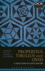 Propertius, Tibullus and Ovid: A Selection of Love Poetry - Book