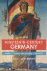 Nineteenth-Century Germany : Politics, Culture, and Society 1780-1918 - eBook