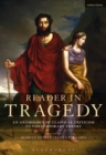 Reader in Tragedy : An Anthology of Classical Criticism to Contemporary Theory - Book