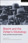 Brecht and the Writer's Workshop : Fatzer and Other Dramatic Projects - eBook