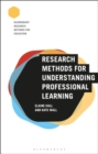 Research Methods for Understanding Professional Learning - Book
