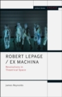 Robert Lepage / Ex Machina : Revolutions in Theatrical Space - Book