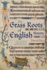The Grass Roots of English History : Local Societies in England before the Industrial Revolution - Book
