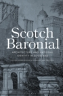 Scotch Baronial : Architecture and National Identity in Scotland - eBook