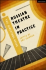 Russian Theatre in Practice : The Director's Guide - Book