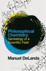 Philosophical Chemistry : Genealogy of a Scientific Field - Book