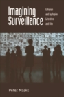 Imagining Surveillance : Utopian and Dystopian Literature and Film - eBook