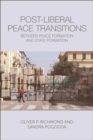 Post-Liberal Peace Transitions : Between Peace Formation and State Formation - eBook