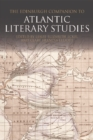 The Edinburgh Companion to Atlantic Literary Studies - eBook