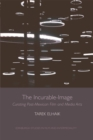 The Incurable-Image : Curating Post-Mexican Film and Media Arts - eBook