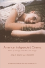 American Independent Cinema : Rites of Passage and the Crisis Image - eBook