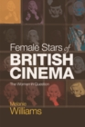 Female Stars of British Cinema : The Women in Question - Book