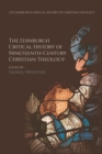 The Edinburgh Critical History of Nineteenth-Century Christian Theology - Book