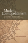 Muslim Cosmopolitanism : Southeast Asian Islam in Comparative Perspective - Book