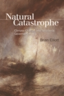 Natural Catastrophe : Climate Change and Neoliberal Governance - Book