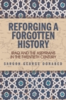 Reforging a Forgotten History : Iraq and the Assyrians in the Twentieth Century - Book