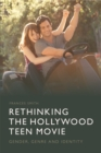 Rethinking the Hollywood Teen Movie : Gender, Genre and Identity - Book