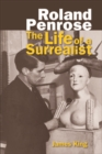 Roland Penrose : The Life of a Surrealist - eBook