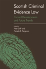 Scottish Criminal Evidence Law : Current Developments and Future Trends - Book
