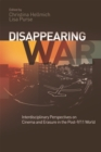 Disappearing War : Interdisciplinary Perspectives on Cinema and Erasure in the Post 9/11 World - eBook