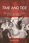 Time and Tide : The Feminist and Cultural Politics of a Modern Magazine - Book