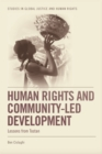 Human Rights and Community-LED Development : Lessons from Tostan - Book