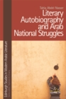 Literary Autobiography and Arab National Struggles - Book