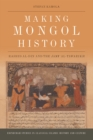 Making Mongol History : Rashid Al-Din and the Jami? Al-Tawarikh - Book